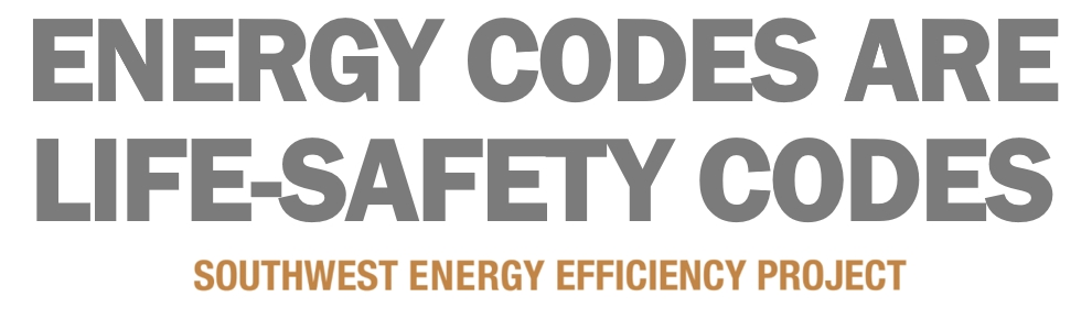 Energy Codes Are Life and Safety Codes