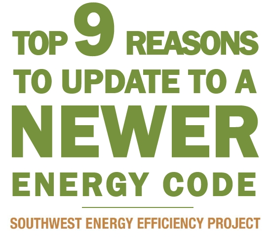 Top 9 Reasons to Update to a Newer Energy Code